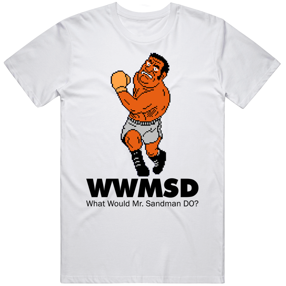 Mr Sandman What Would Mr Sandman Do Wwjd Mike Tyson's Punch Out T Shirt