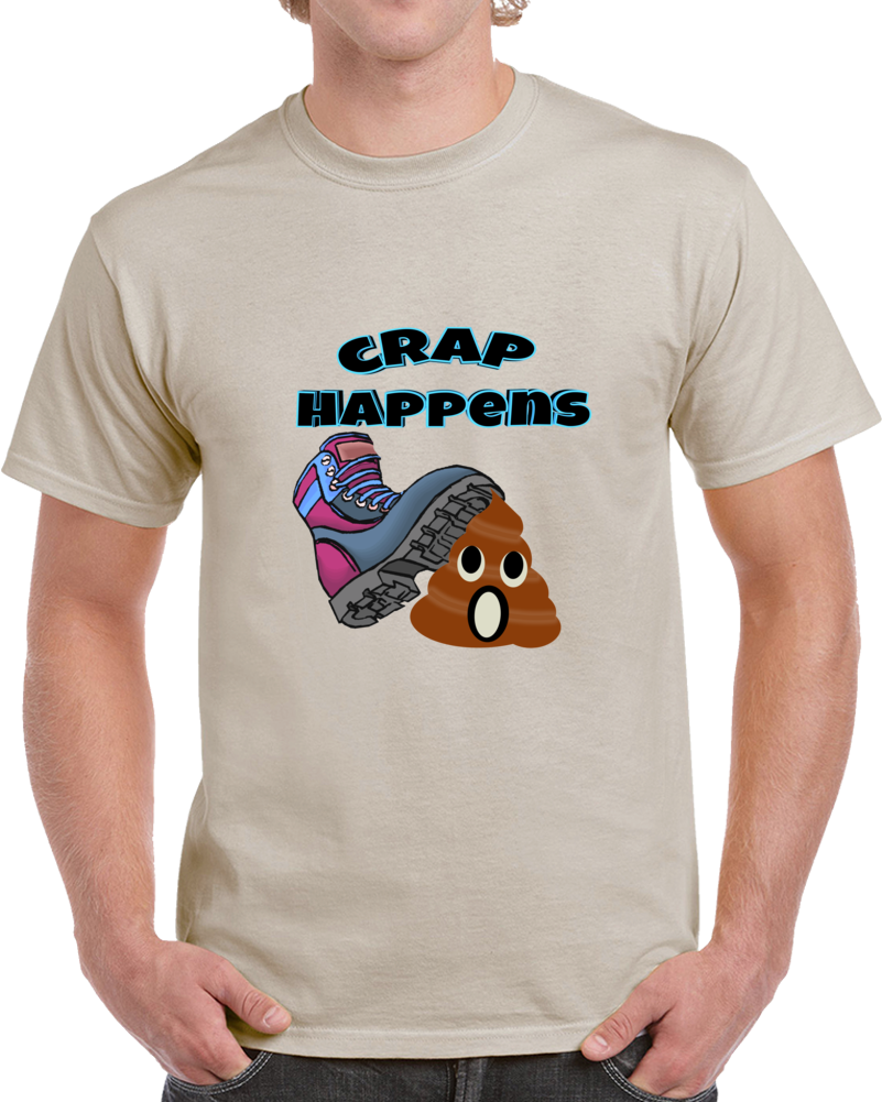 Funny Crap Happens Meme T Shirt