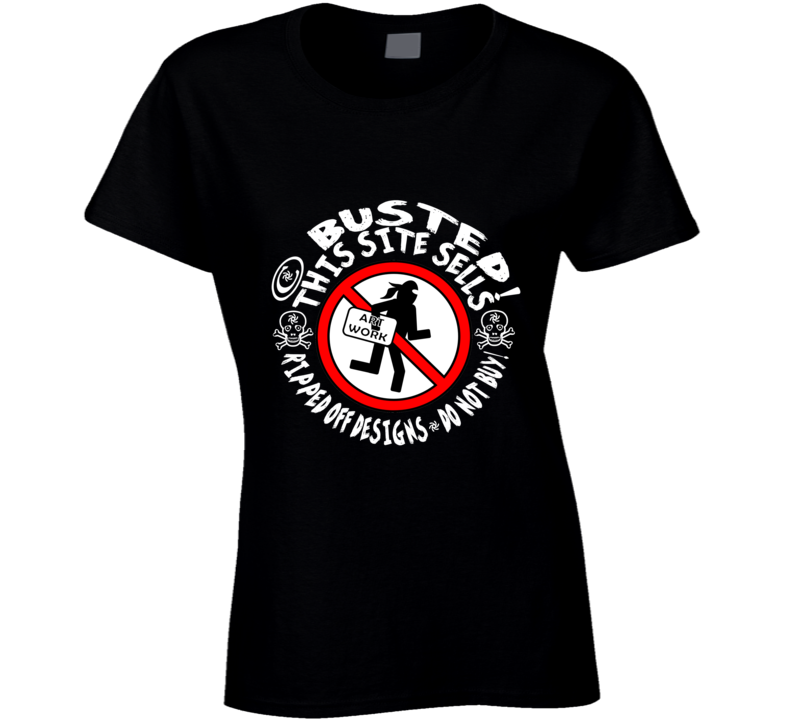 This Site Sells Ripped Off Designs Do Not Buy Ladies T Shirt
