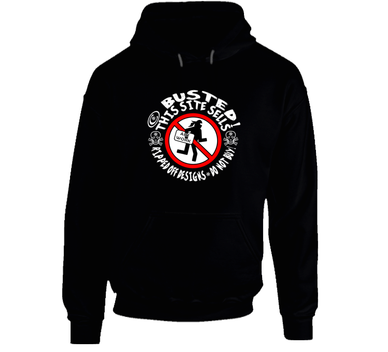 This Site Sells Ripped Off Designs Do Not Buy Hoodie