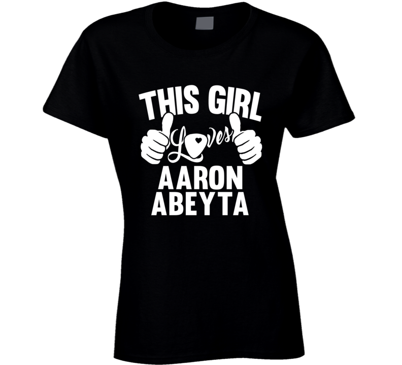 Aaron Abeyta Best Guitarist Music Electrical Classical Bass This Girl Loves T Shirt
