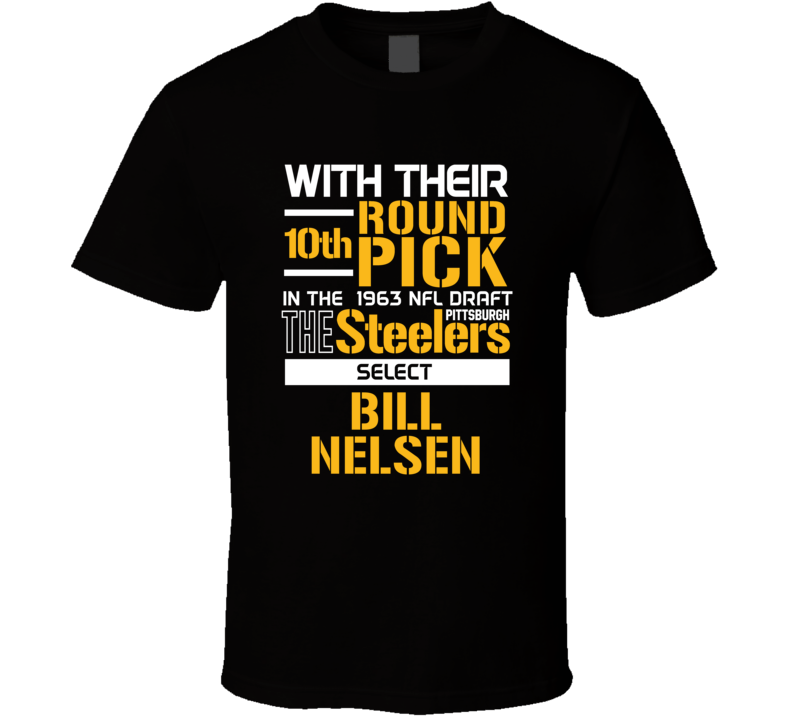 Bill Nelsen 1963 10th Round QB Quarterback USC Pittsburgh Football Draft T Shirt