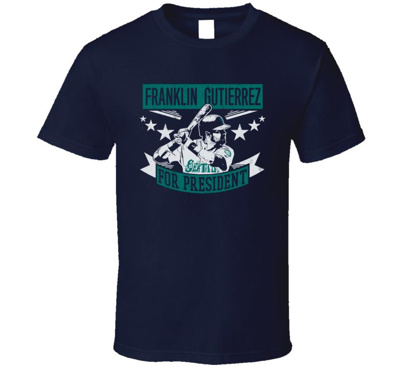 Franklin Gutierrez For President Seattle Baseball Fan Election Parody T Shirt