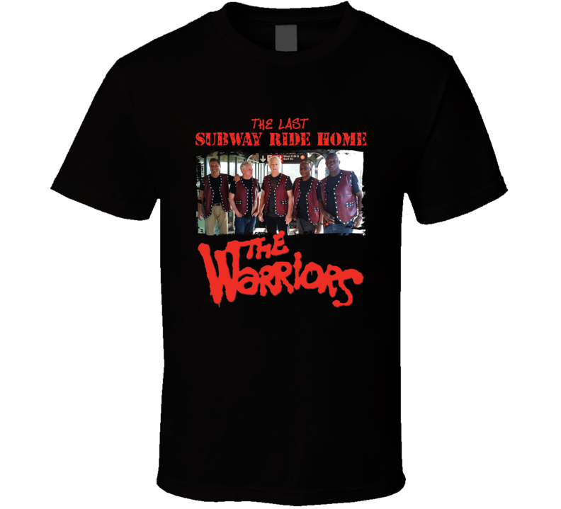 The Warriors Last Subway Ride Home Reunion Retro Movie Fan T Shirt