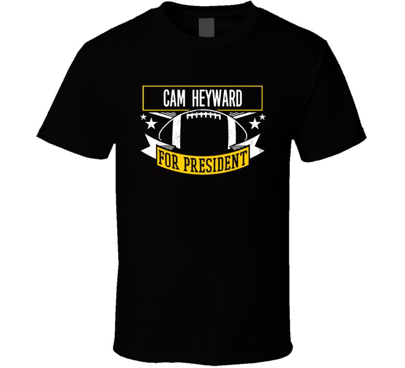 Cam Heyward For President Pittsburgh T Shirt