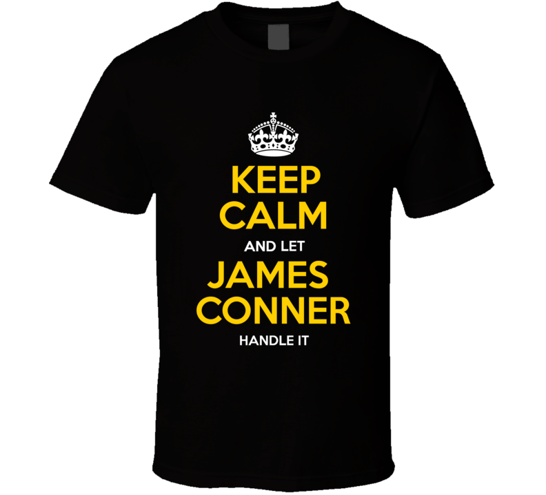 Keep Calm And Let James Conner Handle It Pittsburgh T Shirt