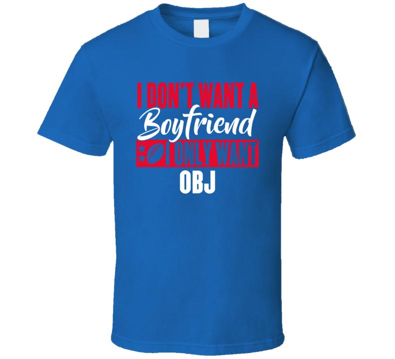 I Dont Want A Boyfriend I Only Want Odell Beckham Jr New York T Shirt