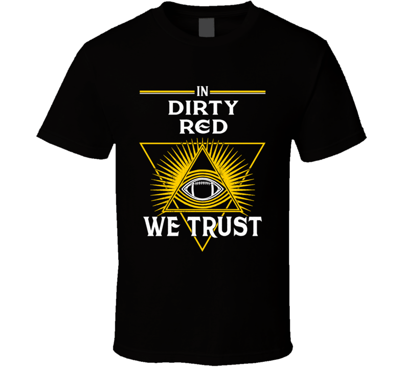 In Dirty Red We Trust Tyler Matakevich Pittsburgh T Shirt