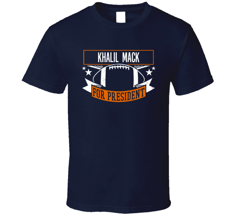 Khalil Mack For President Chicago T Shirt