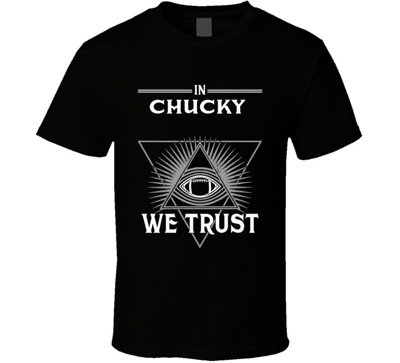 In Chucky We Trust  Jon Gruden Oakland T Shirt