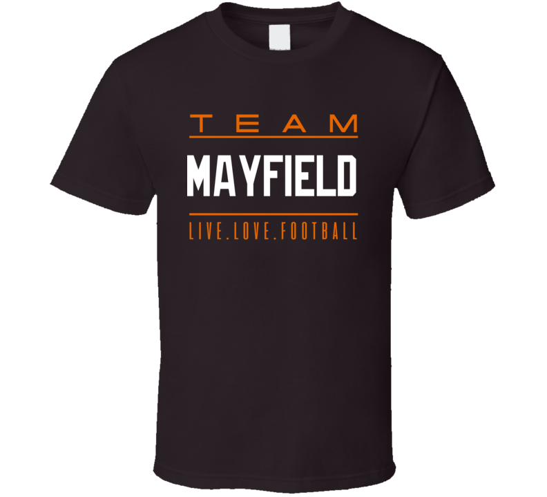 Team Baker Mayfield Cleveland Live Love Football  T Shirt