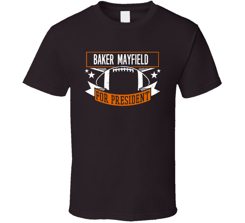 Cleveland Baker Mayfield For President T Shirt