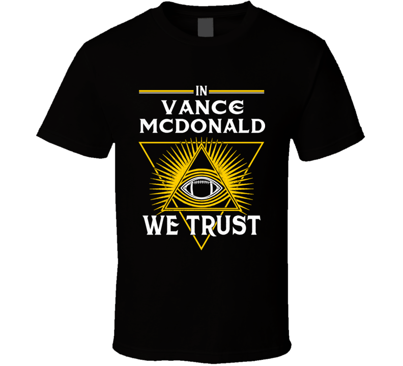 In Vance Mcdonald We Trust Pittsburgh Football  T Shirt