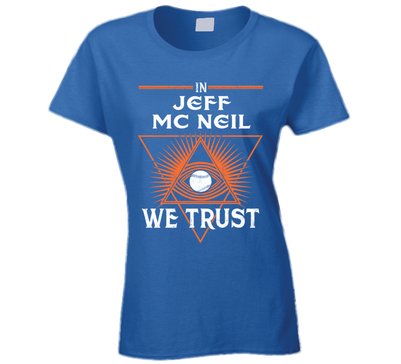 In Jeff Mc Neil We Trust Baseball New York T Shirt