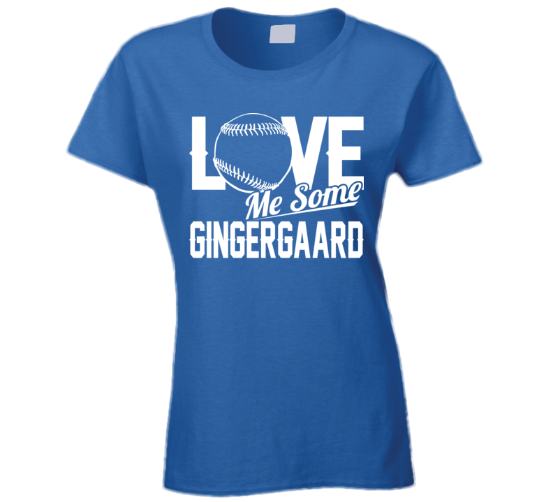 Love Me Some Gingergaard Los Angeles Baseball Dustin May Ladies T Shirt