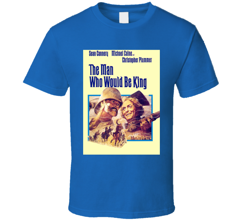 The Man Who Would Be King Movie Classic Film Vintage Retro Gift T Shirt
