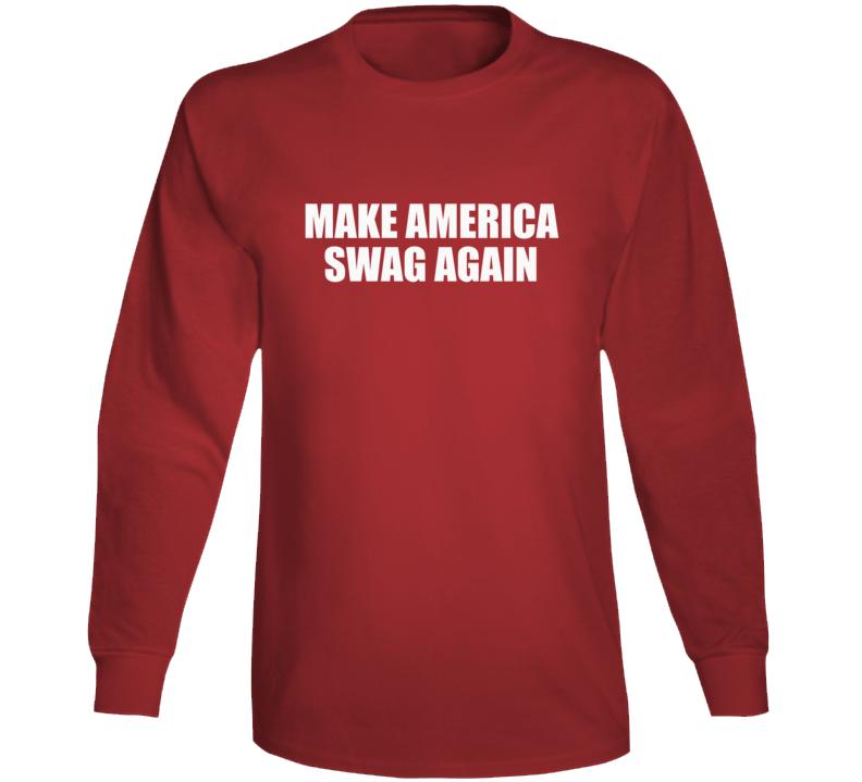 Make America Swag Again The Black Trumps Saturday Night Long Sleeve