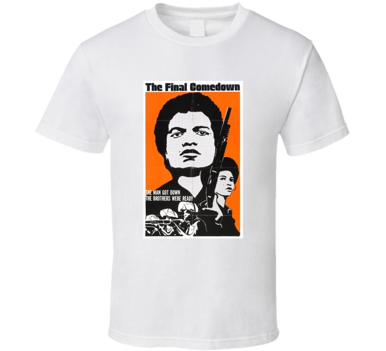 The Final Comedown Retro 1972 Popular Blaxploitation Movie Fan T Shirt