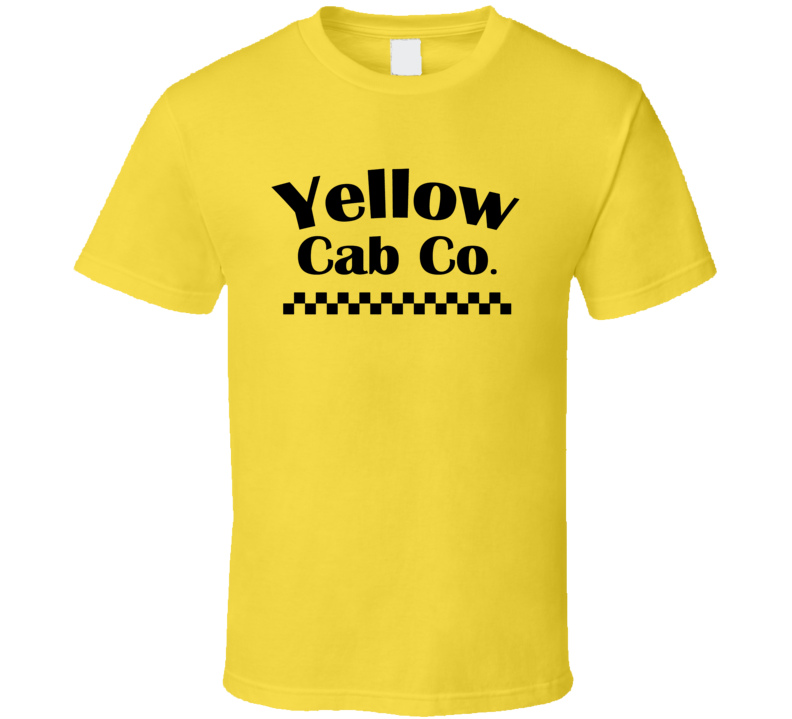 Yellow Cab Company Out Of Business Car Company T Shirt