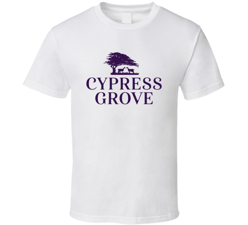 Cypress Grove Chevre Cheesemakers Dairy Product T Shirt