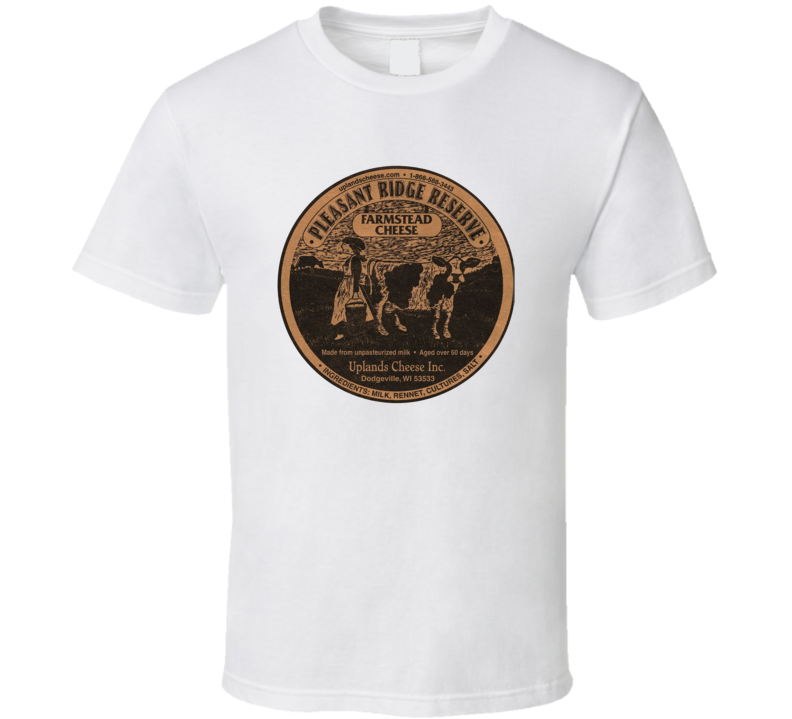 Uplands Cheese Company Cheesemakers Dairy Product T Shirt