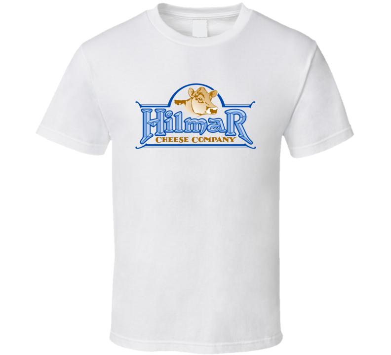 Hilmar Cheese Company Dairy Milk Producer T Shirt