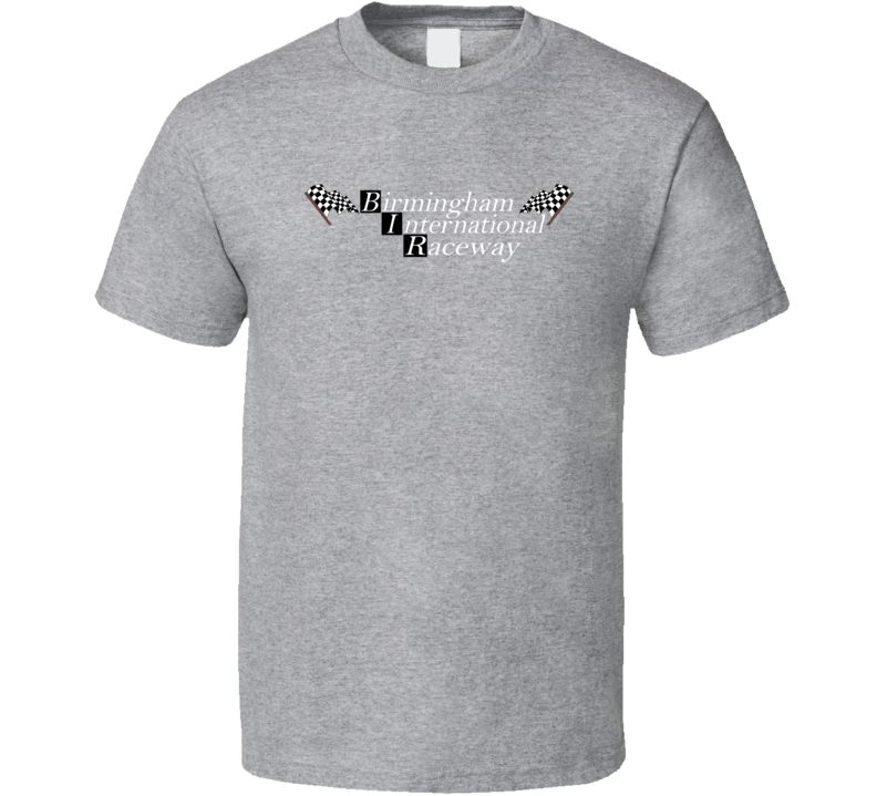 Birmingham International Raceway Racing Enthusiasts T Shirt