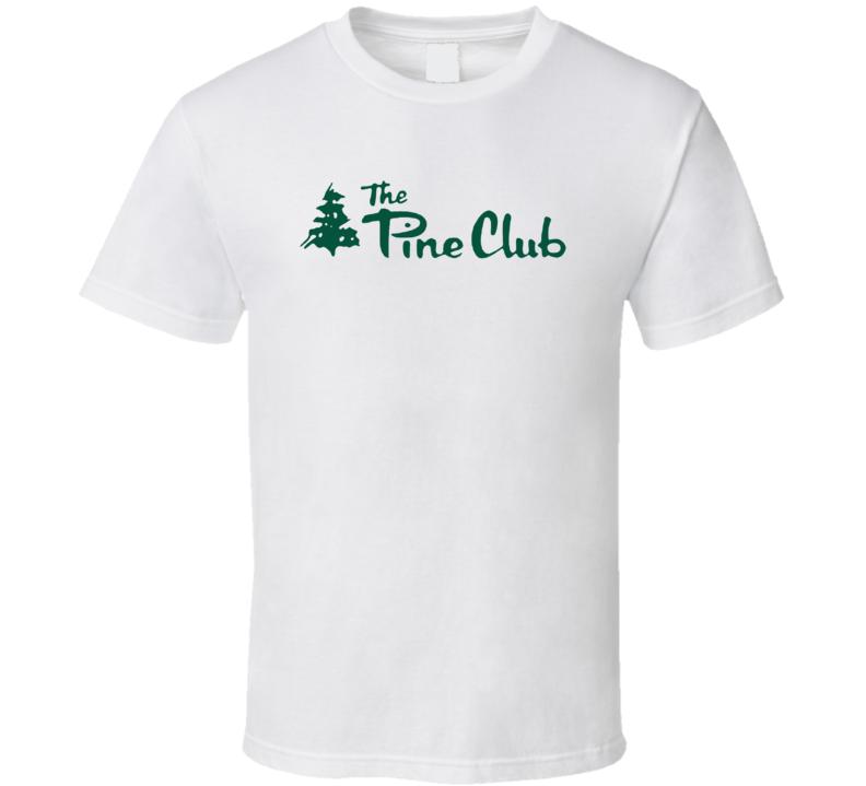 The Pine Club Popular Dayton Ohio Steakhouse T Shirt