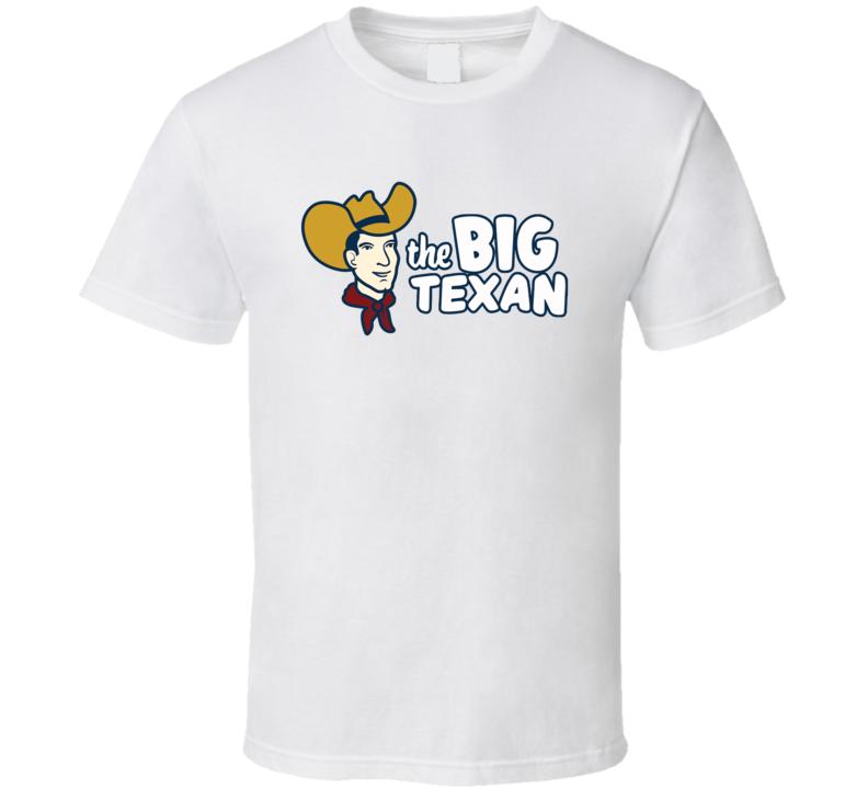 The Big Texan Popular Amarillo Texas Steakhouse T Shirt