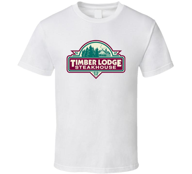 Timber Lodge Steakhouse Popular Minnesota Steakhouse T Shirt