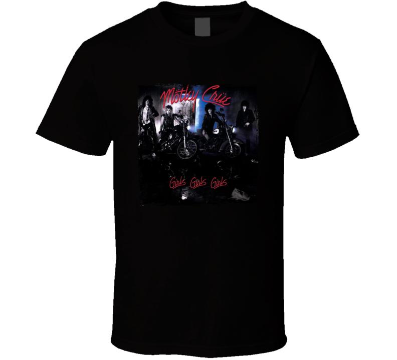 Motley Crue Girls Girls Girls Music Lover T Shirt