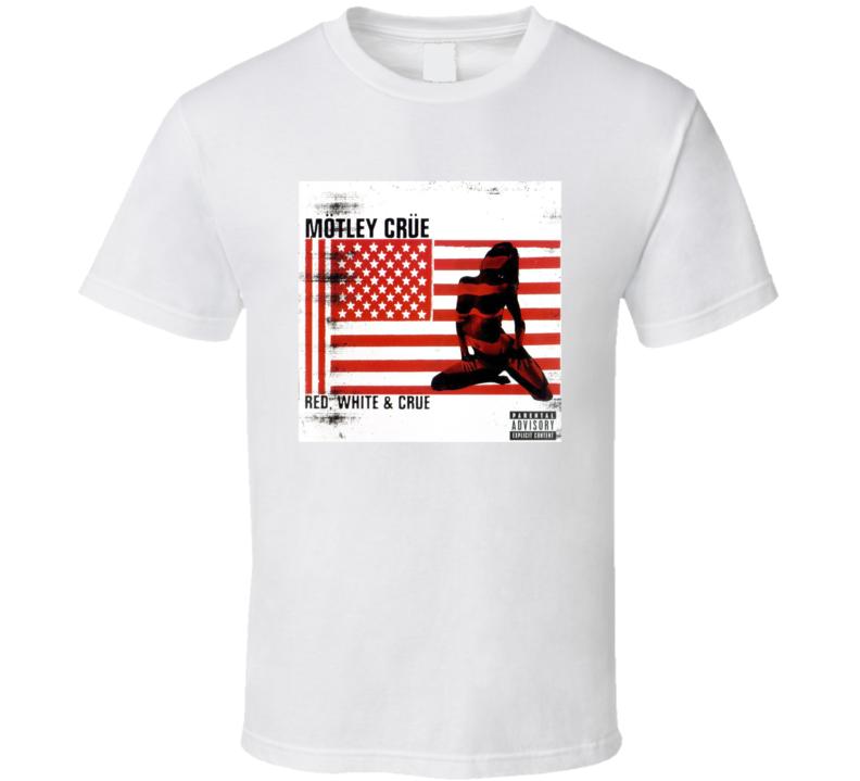 Motley Crue Red White And Crue Music Lover T Shirt