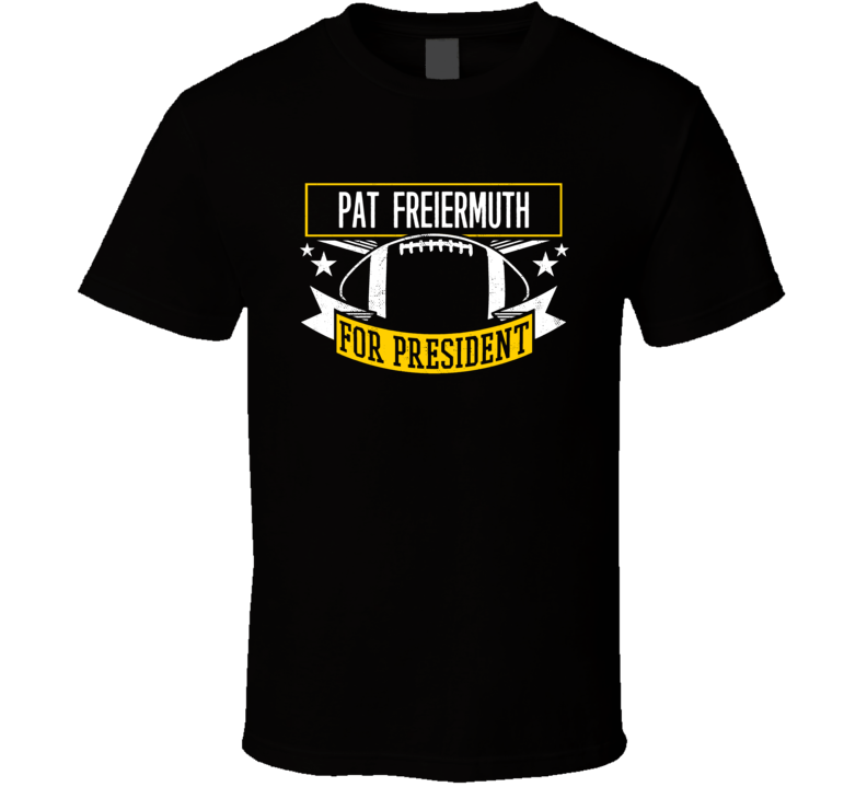 Pat Freiermuth For President Pittsburgh T Shirt