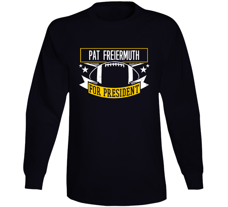 Pat Freiermuth For President Pittsburgh Long Sleeve T Shirt
