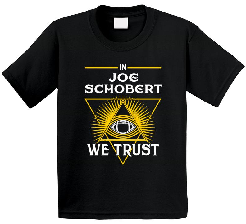 In Joe Schobert We Trust Pittsburgh T Shirt