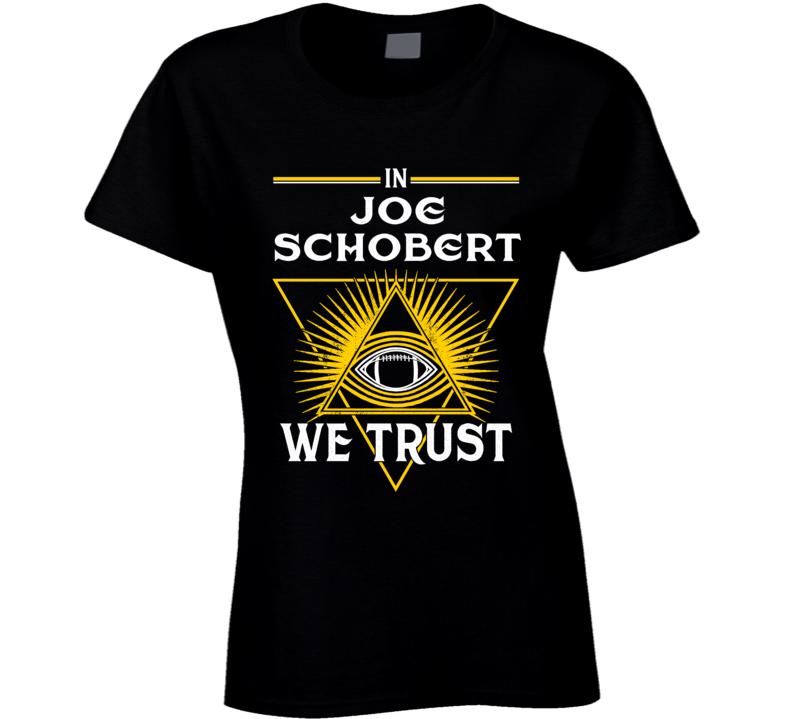 In Joe Schobert We Trust Pittsburgh Ladies T Shirt