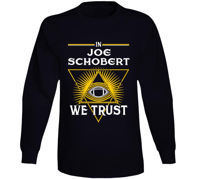 In Joe Schobert We Trust Pittsburgh Long Sleeve T Shirt