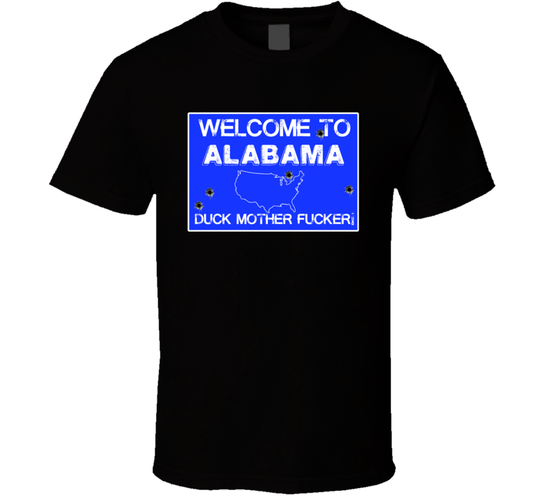Welcome To Alabama Funny Gun Firearm State Sign T Shirt