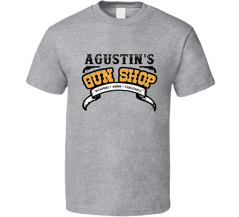 Agustin Gun Shop Weapon Ammo Vengeance Firearm T Shirt