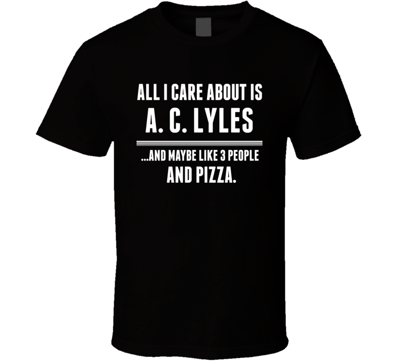 All I Care About Is A. C. Lyles Hollywood Walk Of Fame T Shirt