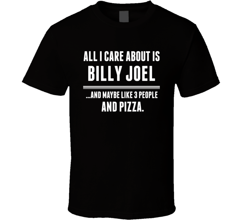 All I Care About Is Billy Joel Songwriters Hall Of Fame T Shirt