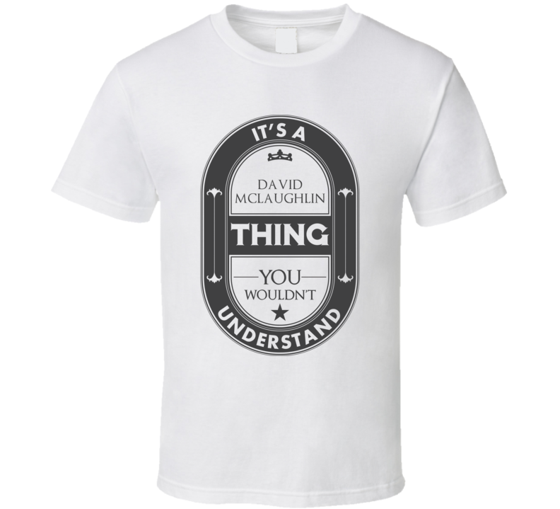Its A David Mclaughlin Thing Beer Template Martial Arts Hall Of Fame T Shirt