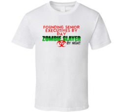 Founding Senior Executives By Day Zombie Slayer By Night Halloween Job T Shirt