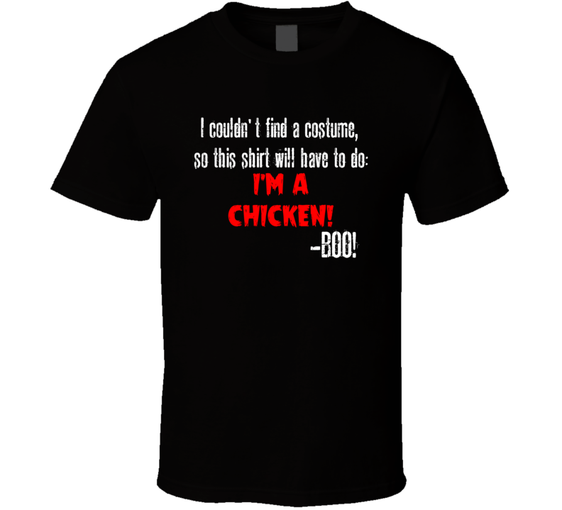 Im A Chicken BOO Funny Animal Halloween Costume T Shirt