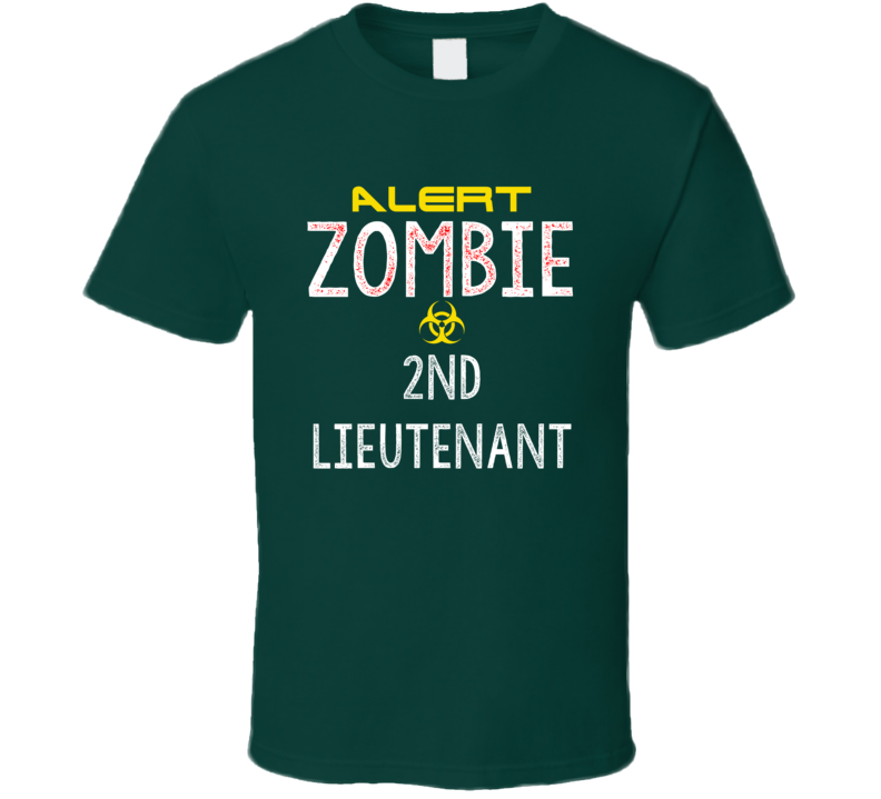 Alert Zombie 2nd Lieutenant Warning Scary Halloween Job T Shirt