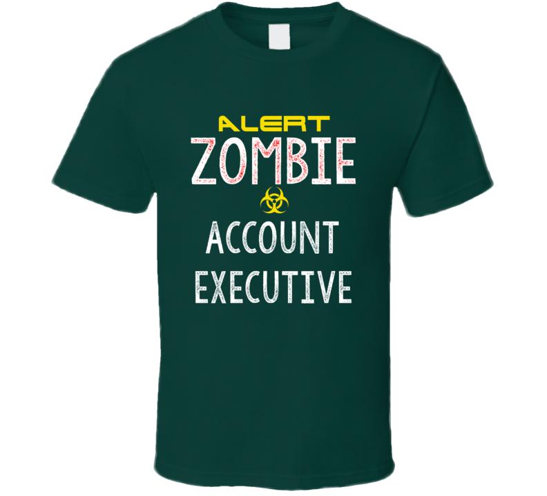 Alert Zombie Account executive Warning Scary Halloween Job T Shirt