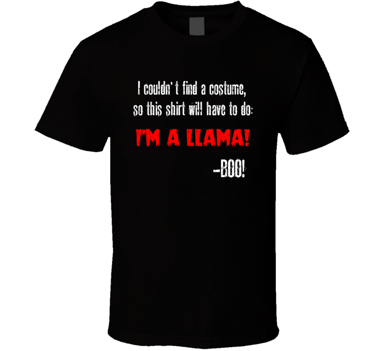Im A Llama BOO Funny Animal Halloween Costume T Shirt