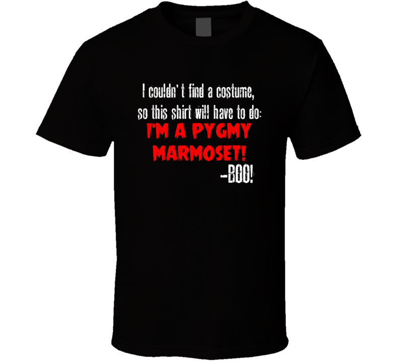 Im A Pygmy Marmoset BOO Funny Animal Halloween Costume T Shirt