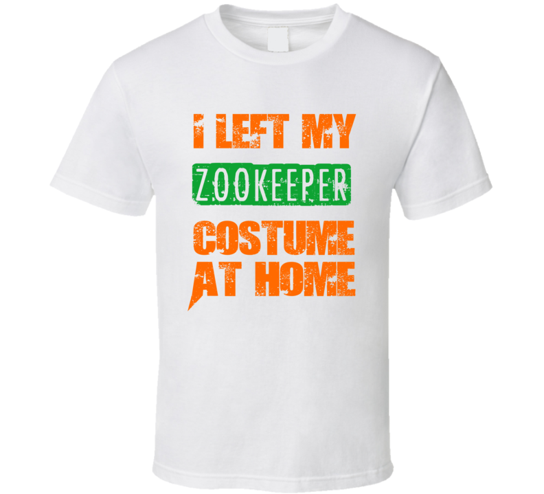 Left Zookeeper Halloween Costume At Home Funny Job T Shirt
