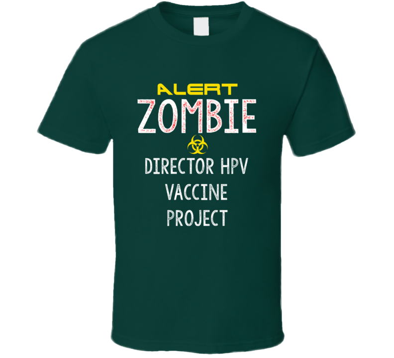 Alert Zombie Director HPV vaccine project Warning Scary Halloween Job T Shirt